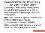 commercial drivers drive safely but might not work safely