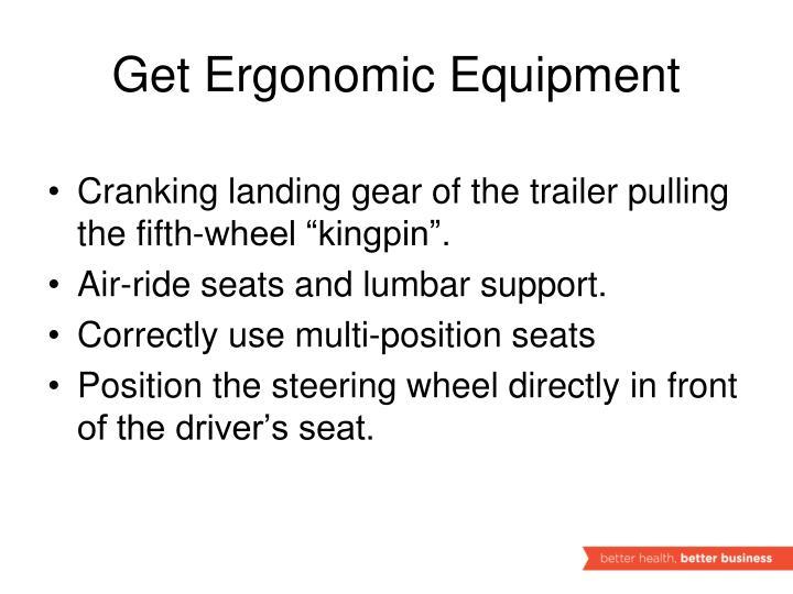 Get Ergonomic Equipment