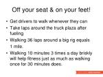 off your seat on your feet