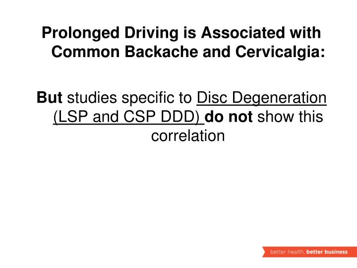 Prolonged Driving is Associated with Common Backache and Cervicalgia:
