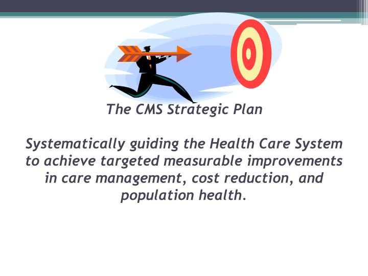 The CMS Strategic Plan