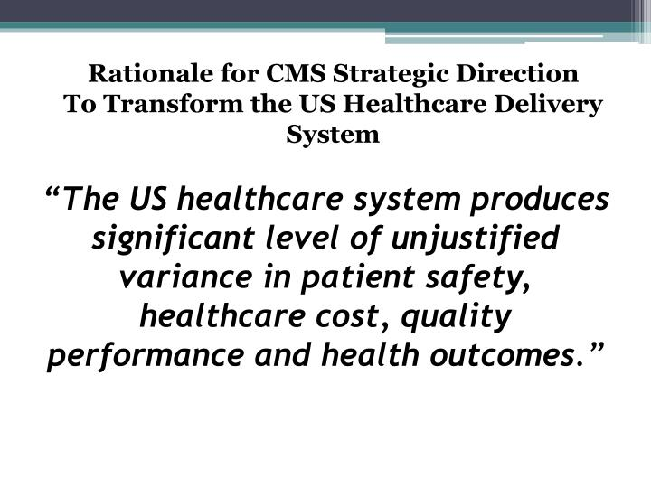 Rationale for CMS Strategic Direction