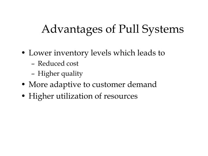 Advantages of Pull Systems