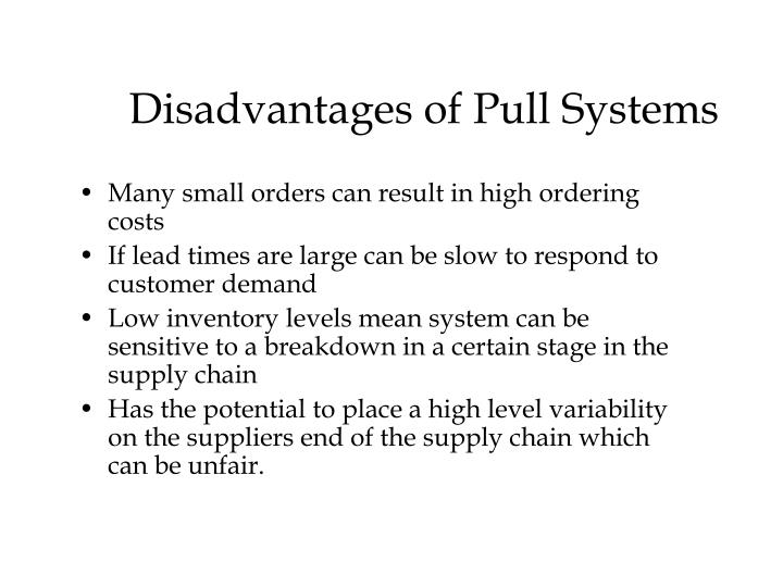 Disadvantages of Pull Systems