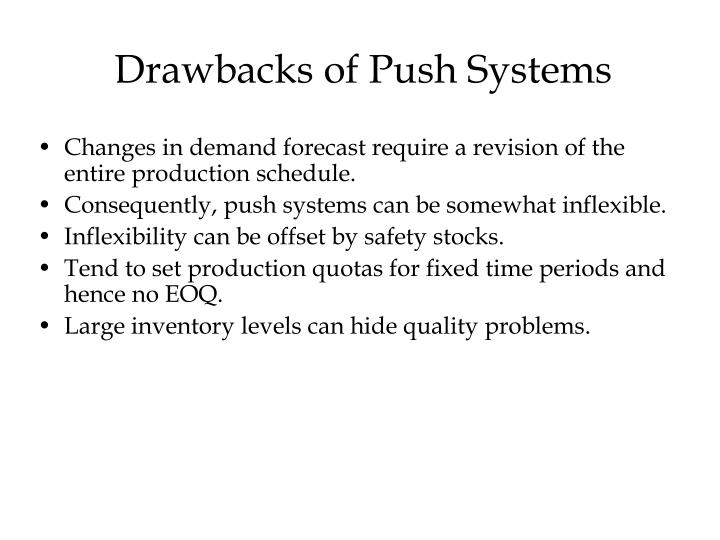 Drawbacks of Push Systems