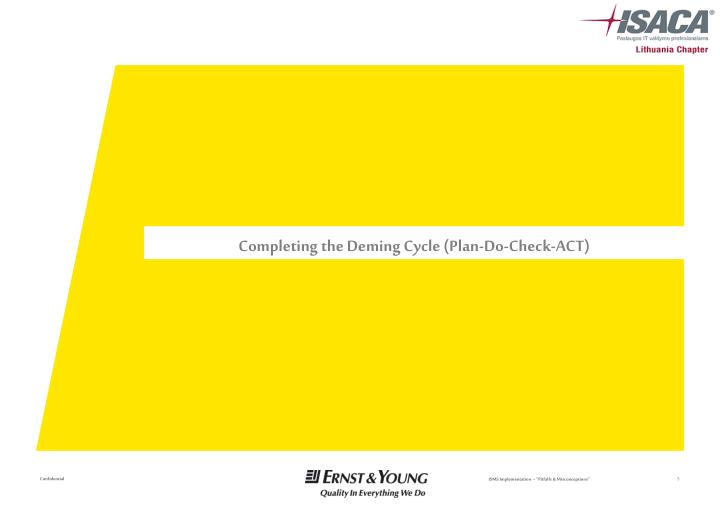 Completing the Deming Cycle (Plan-Do-Check-ACT)