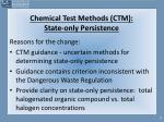 chemical test methods ctm state only persistence