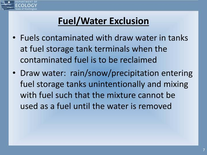Fuel/Water Exclusion