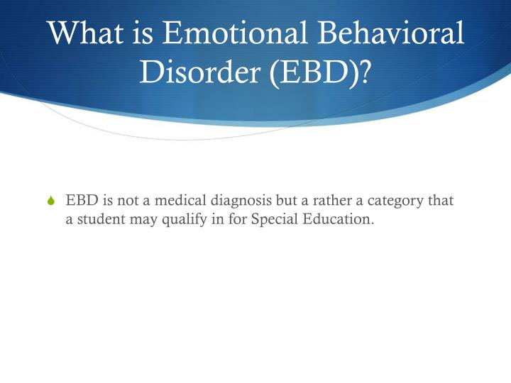 What is emotional behavioral disorder ebd