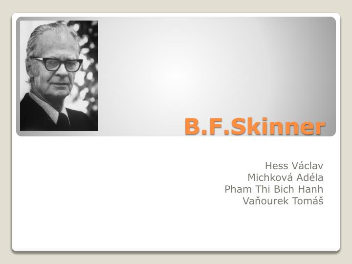 a biography of burrhus frederick skinner an american psychologist and behaviorist Enjoy the best b f skinner quotes at brainyquote quotations by b f skinner, american psychologist, born march 20, 1904 share with your friends.