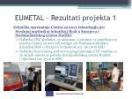 eumetal rezultati projekta 1