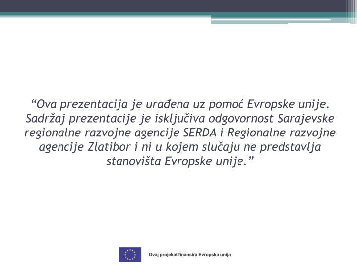 """""""Ova prezentacija je urađena uz pomoć Evropske unije."""