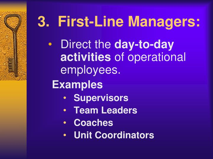 3.  First-Line Managers: