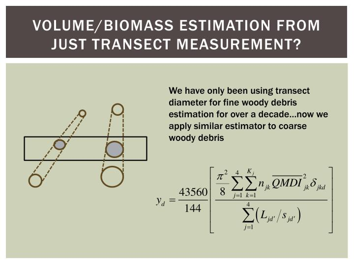 volume/biomass estimation from just transect measurement?