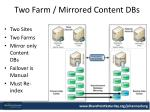 two farm mirrored content dbs