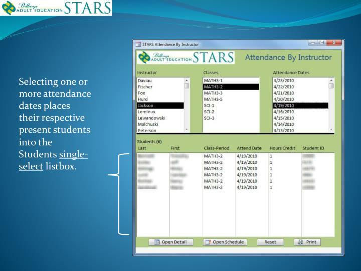 Selecting one or more attendance dates places their respective present students into the Students