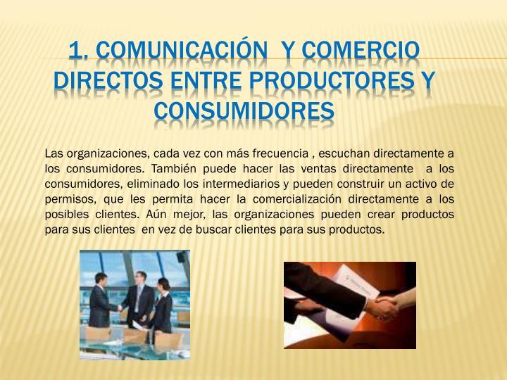 1. Comunicación  y comercio directos entre productores y consumidores