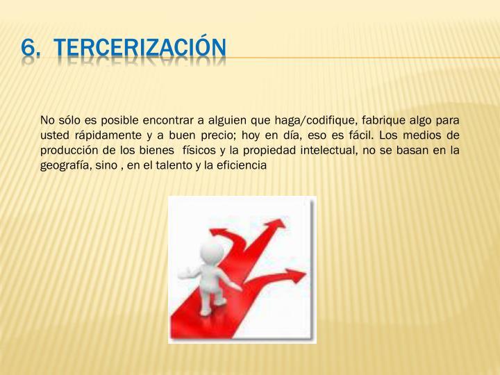 6.  Tercerización