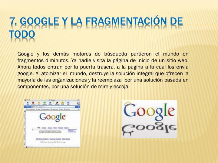 7. Google y la fragmentación de todo