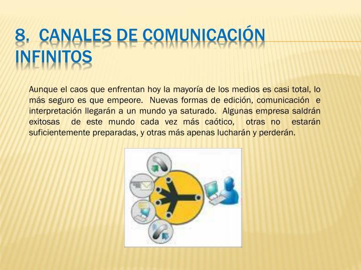 8.  Canales de comunicación infinitos