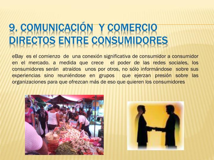 9. Comunicación  y comercio directos entre consumidores