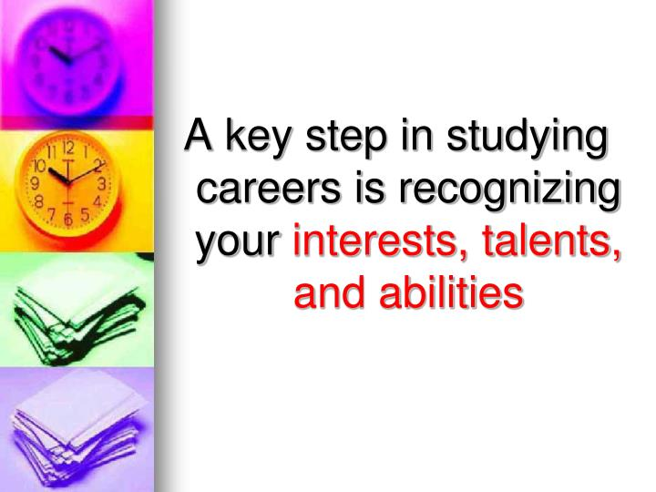 A key step in studying careers is recognizing your