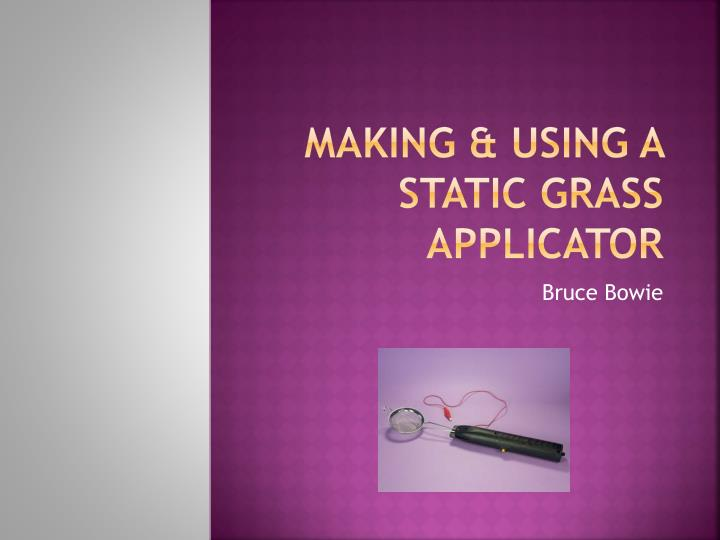 Making using a static grass applicator