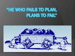 he who fails to plan plans to fail