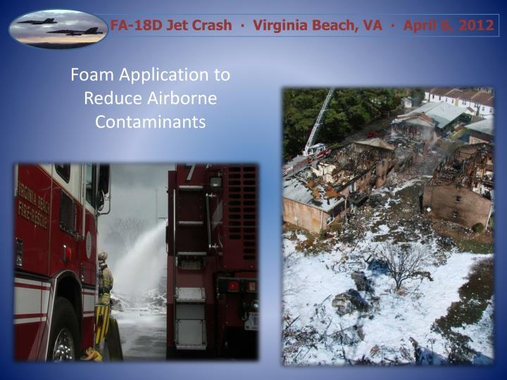 Foam Application to Reduce Airborne Contaminants