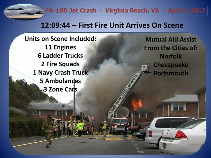 12:09:44 – First Fire Unit Arrives On Scene
