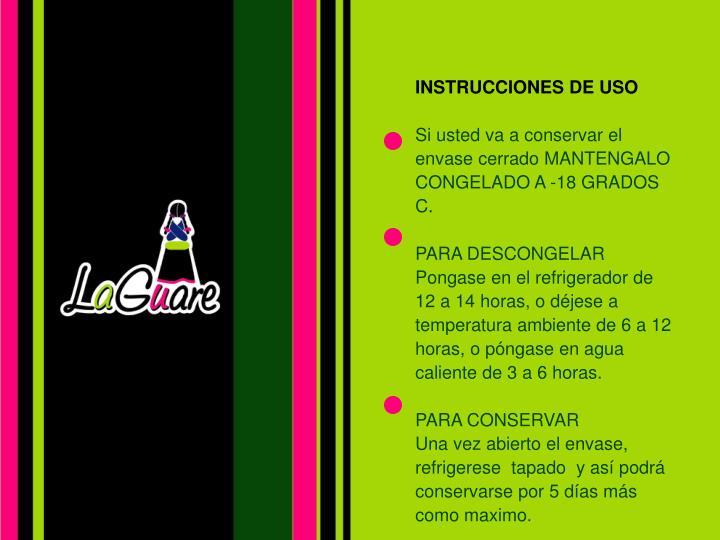 INSTRUCCIONES DE USO