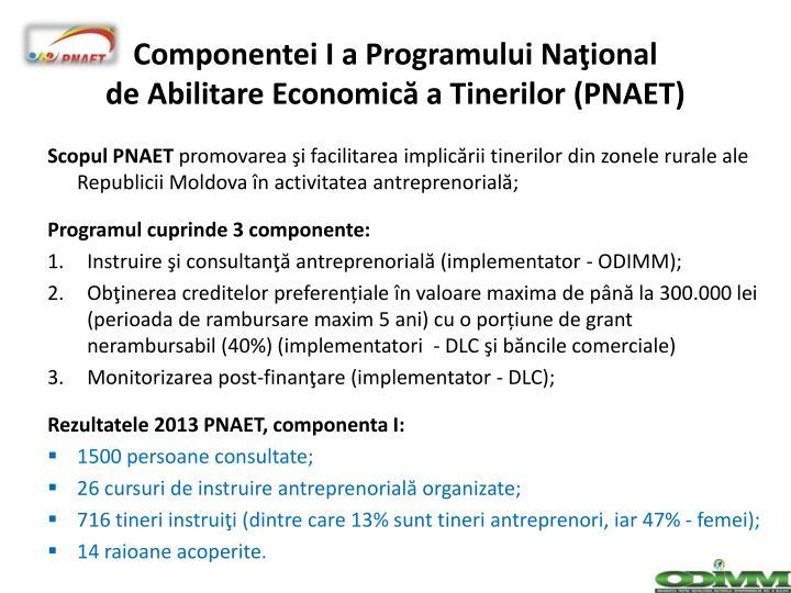Componentei I a Programului Naţional