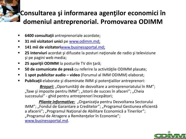 Consultarea şi informarea agenţilor economici în domeniul antreprenorial. Promovarea ODIMM