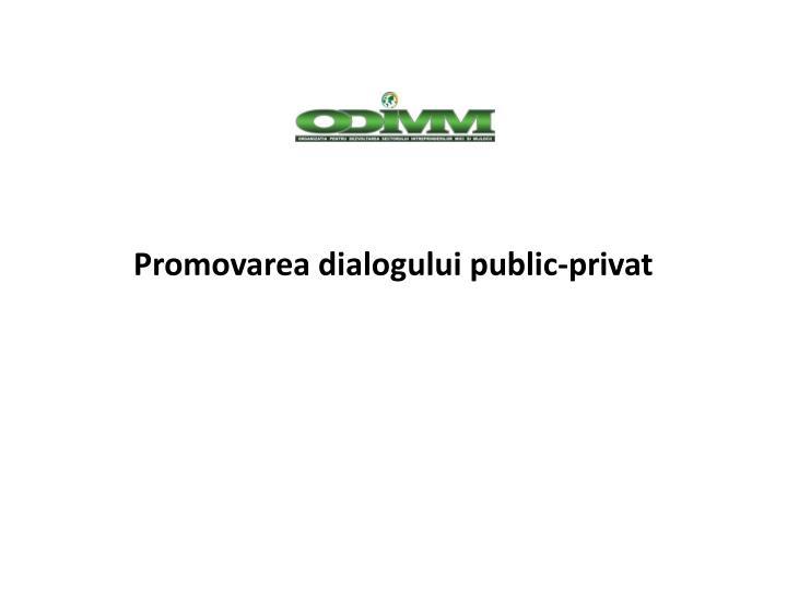 Promovarea dialogului public-privat