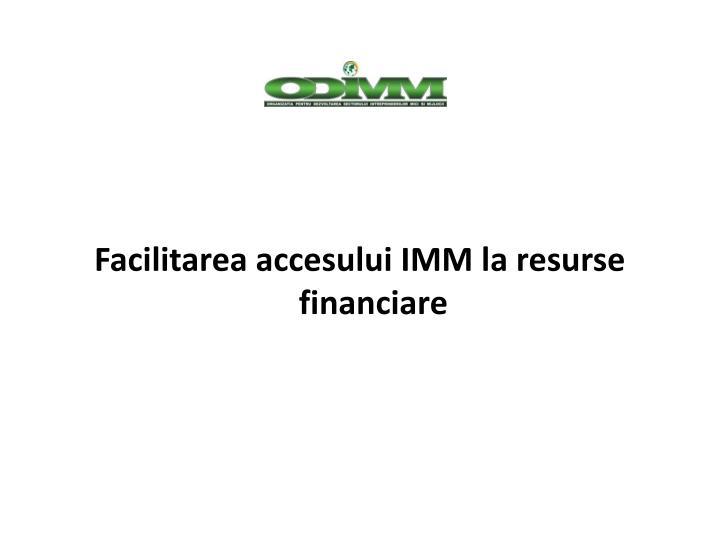 Facilitarea accesului IMM la resurse financiare
