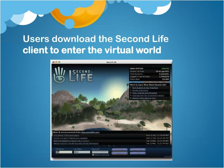 Users download the Second Life