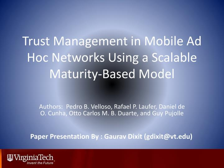 Trust management in mobile ad hoc networks using a scalable maturity based model