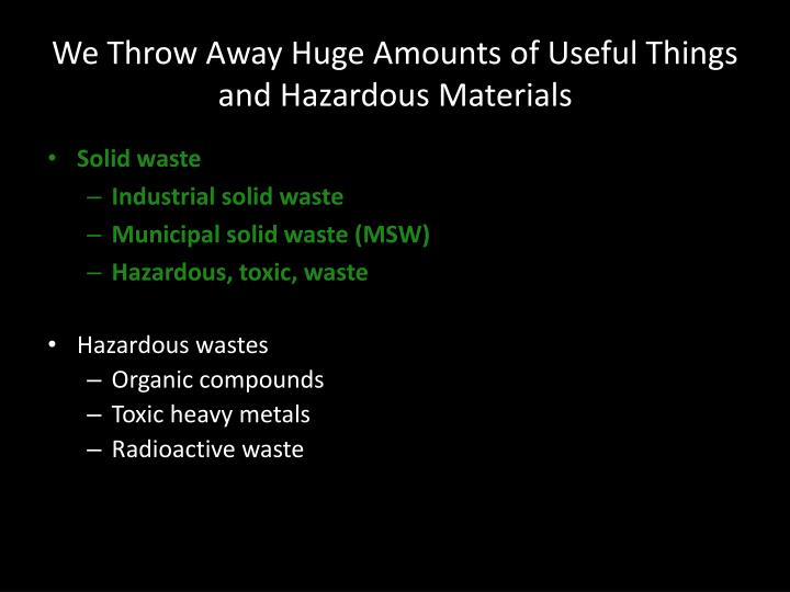 Ppt solid wastes are only raw materials we re too stupid for Waste things to useful things