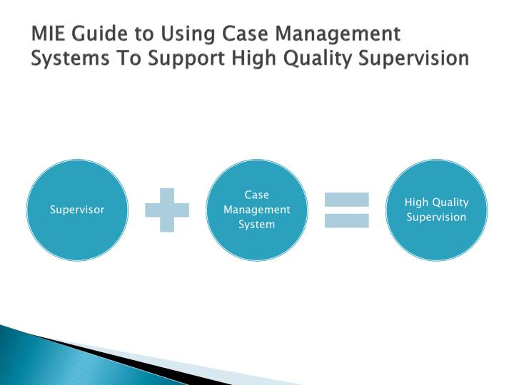 MIE Guide to Using Case Management Systems To Support High Quality Supervision