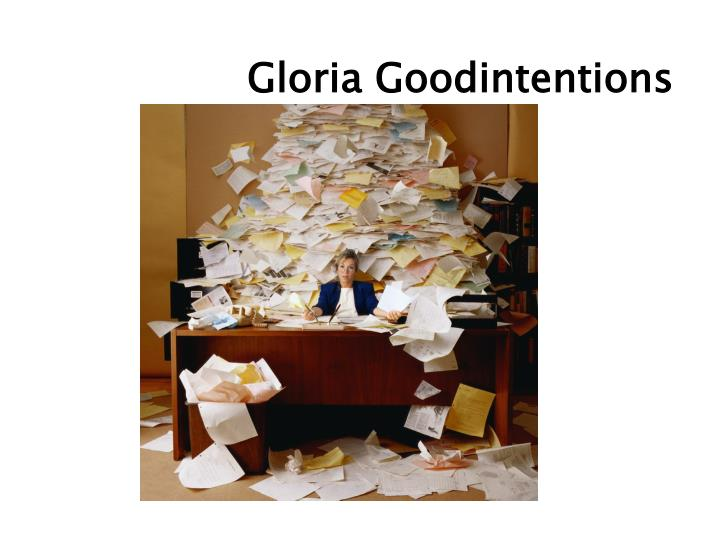 Gloria Goodintentions