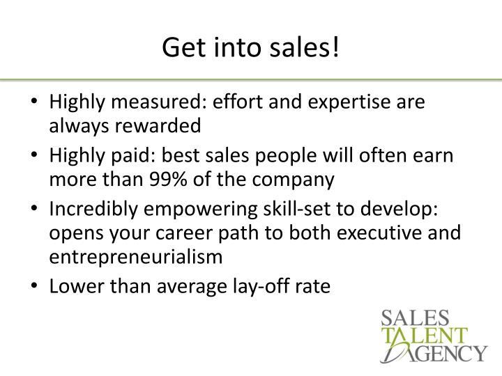 Get into sales!