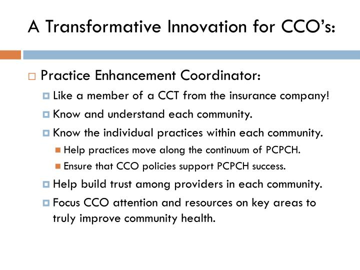 A Transformative Innovation for CCO's: