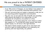 we are proud to be a patient centered primary care home