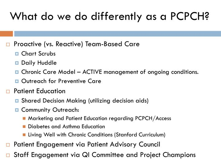What do we do differently as a PCPCH?