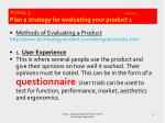 activity 3 t1 a3 d3 2 plan a strategy for evaluating your product 1