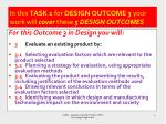 in this task 1 for design outcome 3 your work will cover these 5 design outcomes