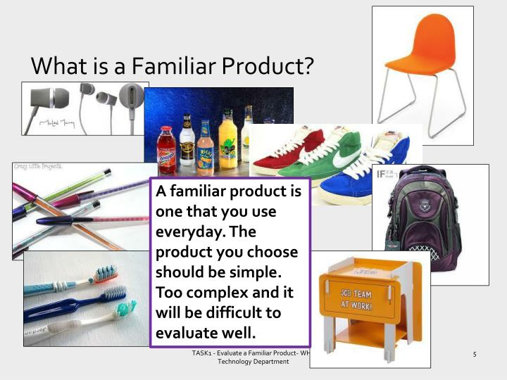 What is a Familiar Product?