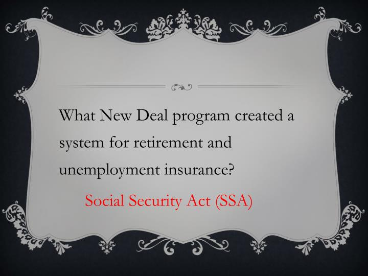 What New Deal program created a system for retirement and unemployment insurance