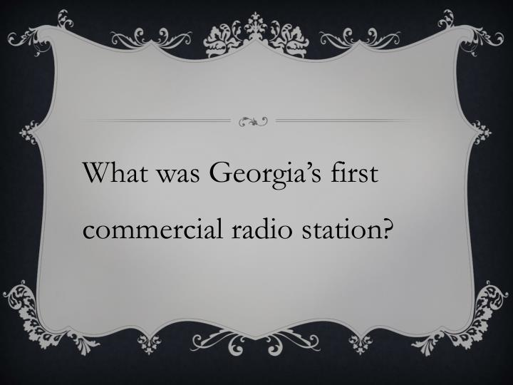 What was Georgia's first commercial radio station?