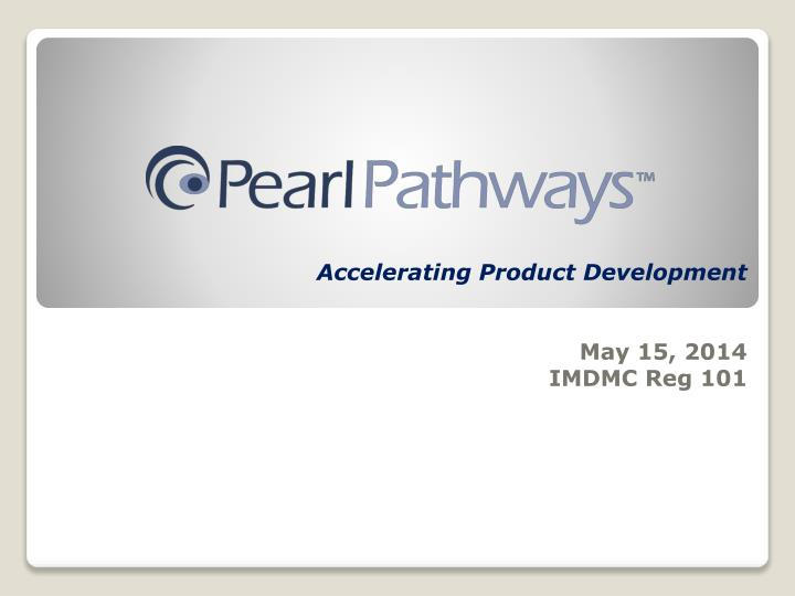 Accelerating product development may 15 2014 imdmc reg 101